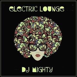 DJ Mighty - Electric Lounge