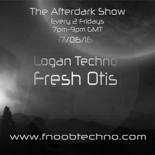 The Afterdark Show Ft. Logan Techno 17.06.16 @7pm