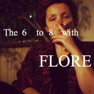 The 6 to 8 with Flore - 2hours special / NASTY FM