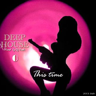DEEP HOUSE 0 -0- (This time) by T☆Work's