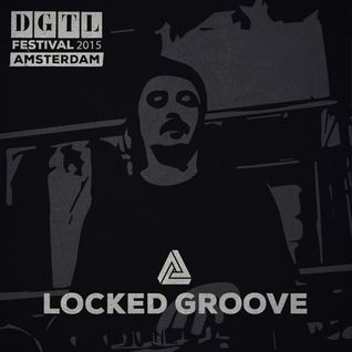 Locked Groove - live at DGTL Festival 2015 (Amsterdam) - 04-Apr-2015