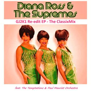 The ClassixMix - GJ2K1 Re-edit EP - Diana Ross & The Supremes