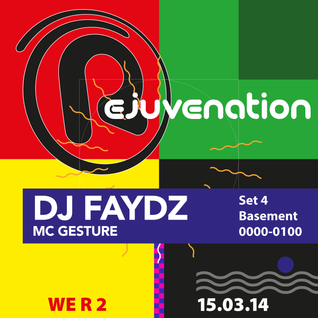 DJ Faydz & MC Gesture | Set 4 Basement | 0000-0100 | Rejuvenation | WE R 2 | 15.03.14 | Beaverworks