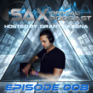 DJ Sax (Official) Podcast: Episode 008