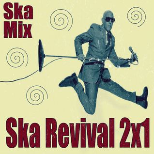 Ska Mix - Ep 10 - SKA REVIVAL 2x1 - by Alex - Bang Bang Crew