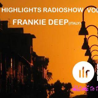 "DeepHighlights Radio Show Vol. #66 ""Ibiza Live Radio"" FRANKIE DEEP (Italy)  FULL MIX"