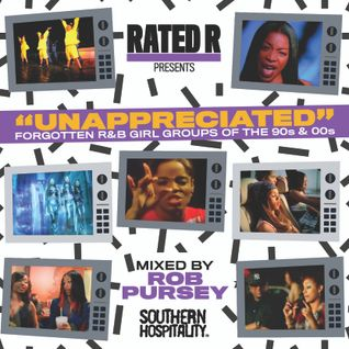 Unappreciated: Forgotten R&B Girl Groups Of The 90s & 00s - Mixed By Rob Pursey