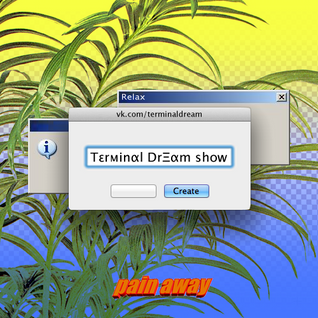Terminal Dream Show #1 Pain Away