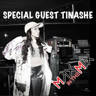 Max In The Mix! Tinashe is on the show!!