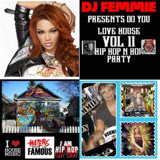 DJ FEMMIE DO YOU LOVE HOUSE VOL. 11