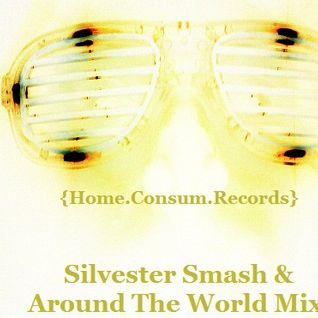 [SILVESTER SMASH & AROUND THE WORLD MIX] H.C.R NickiElectro {Home.Consum.Records} 31.12.2013