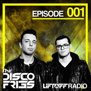 Disco Fries - Liftoff Radio [Episode 001]