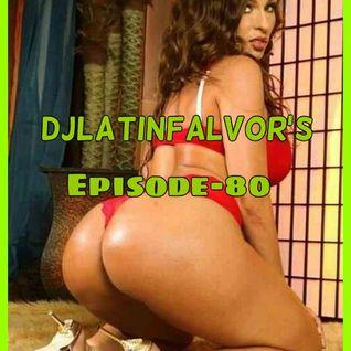 DJLatinFlavor's Episode-80