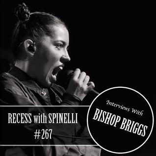 RECESS with SPINELLI #267, Bishop Briggs