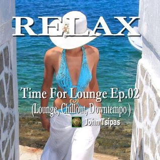 RELAX! Time For Lounge Ep.02