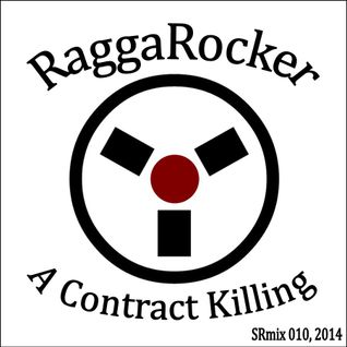 [SRmix 010] RaggaRocker- A Contract Killing