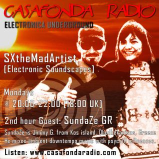 SXtheMadArtist [Electronic Soundscapes] with Sundaze :@on Casafonda Radio 07/15