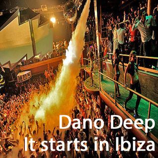Dano Deep   It starts in Ibiza