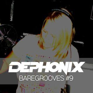 Dephonix - BareGrooves #9 - Bump & Hustle Radio Guest Mix
