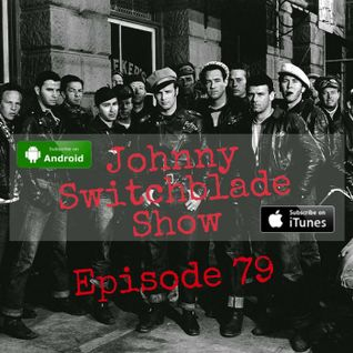 The Johnny Switchblade Show #79