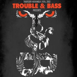 Harvard Bass Live at Trouble & Bass - November 29, 2012