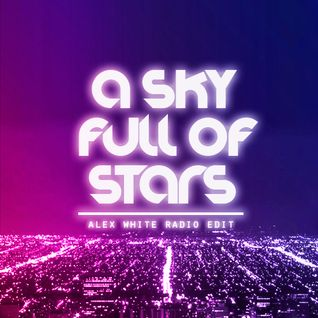 A Sky Full Of Stars (Alex White Radio Edit) - Coldplay vs Artec