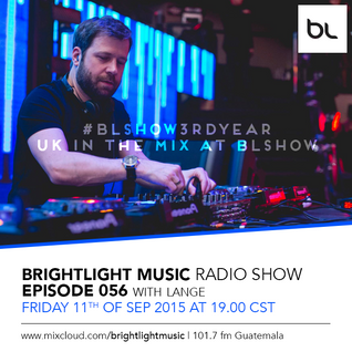 #056 BrightLight Music Radio Show with Lange [Guest Mix - #BLShow3rdYear]