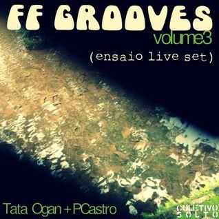 "Fantástica Fábrica de Grooves volume 3 ""ENSAIO LIVE SET"""