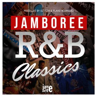 Jamboree R&B Classics. Mixed Live by  Yoda &  Flavio Rodriguez