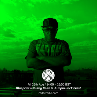 Blueprint w/ Ray Keith & Jumpin Jack Frost - 26th August 2016