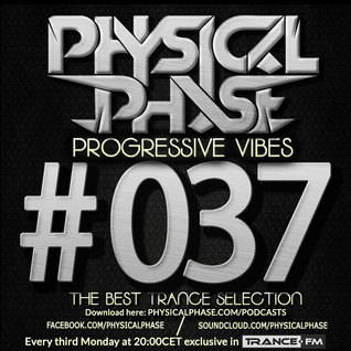 Physical Phase - Progressive Vibes 037 (2015-06-15)