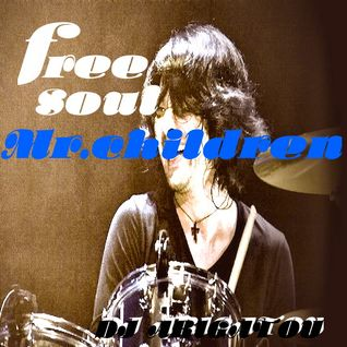 free soul Mr.children / DJありがとう