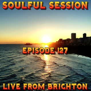Soulful Session, Zero Radio 25.6.16 (Episode 127) LIVE From Brighton with DJ Chris Philps