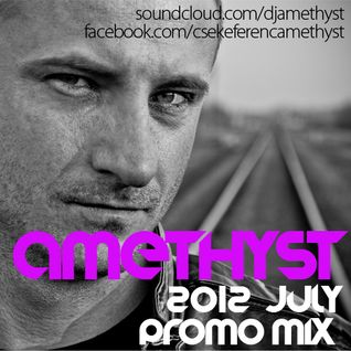Amethyst - July 2012 Promo Mix