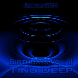 Tino Deep - Birthdays Vol. II (January 12,2014)