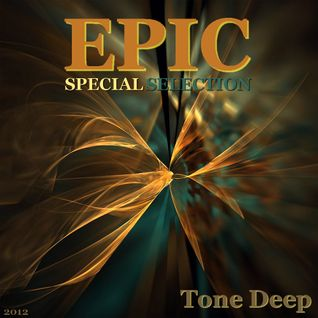 EPIC (special selection) - By Tone Deep