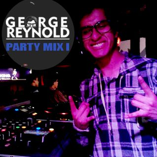 George Reynold - Party Mix I ( Agosto 2013 )