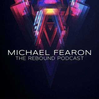 #010 The Rebound Podcast With Michael Fearon
