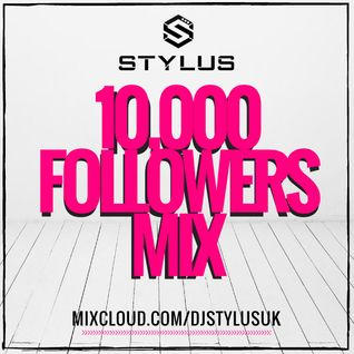 @DjStylusUK - Nothin' But The Hits 10,000 Followers Mix