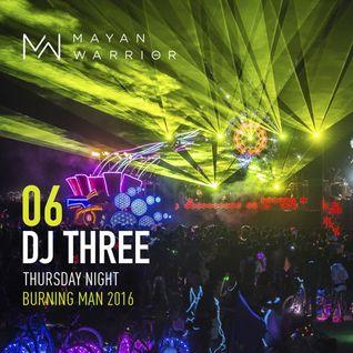 DJ Three - Live at Mayan Warrior, Thursday Night, Burning Man (2016)