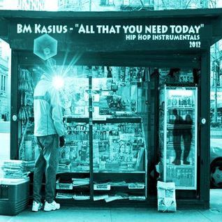 BM Kasius - All that you need today (2012)