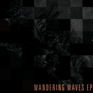 Wandering Waves EP, Special Mix of Own Material. Ambient, electronic.
