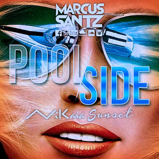 Marcus Santz - Nikaia Sunset @ JetSet > PoolSide