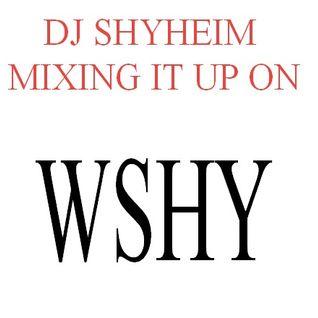 DJ Shyheim Mixing It Up On WSHY Vol,1 2016 Hip Hop and R&B