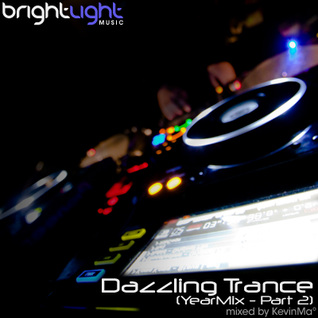 Dazzling Trance (YearMix - Part 2) [Mixed by KevinMa]