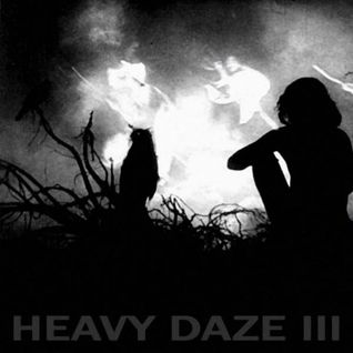 HEAVY DAZE III