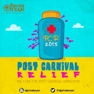 Private Ryan Presents Post Carnival Relief 2015 (The Road Remedy)
