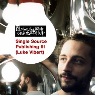 Single Source Publishing III (Luke Vibert)