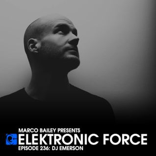 Elektronic Force Podcast 236 with DJ Emerson