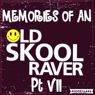 Memories Of An Oldskool Raver Pt VII